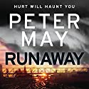 Runaway (       UNABRIDGED) by Peter May Narrated by Peter Forbes