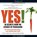 Yes! 50 Secrets from the Science of Persuasion (       ungekürzt) von Noah Goldstein, Steve Martin, Robert B. Cialdini Gesprochen von: Clive Mantle