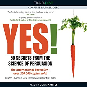 Yes! 50 Secrets from the Science of Persuasion | [Noah Goldstein, Steve Martin, Robert B. Cialdini]
