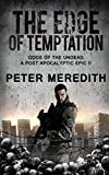 The Edge of Temptation: Gods of the Undead 2 A Post-Apocalyptic Epic (Volume 3)