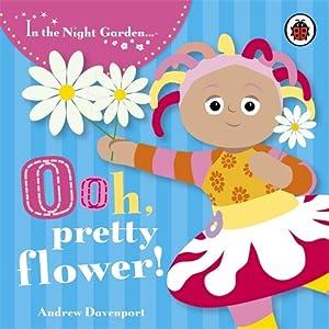 In the Night Garden: Ooh, Pretty Flower!: Story 2