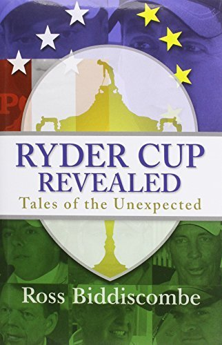 Ryder Cup Revealed: Tales of the Unexpected by Biddiscombe, Ross (2014) Hardcover