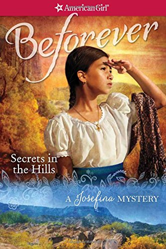 Secrets in the Hills: A Josefina Mystery (American Girl Beforever Mysteries)