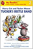 Harry Cat and Tucker Mouse: Tucker's Beetle Band (My Readers) (0312625766) by Feldman, Thea