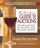 The Wine Lover's Guide to Auctions: The Art & Science of Buying and Selling Wines