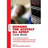 Nursing The Acutely Ill Adult: Case Book (Case Book Series)