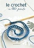 echange, troc Eslick-C - Le crochet en 180 points : Plus de 180 points et motifs expliqués et illustrés