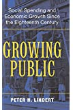 Growing Public: Volume 1, The Story: Social Spending and Economic Growth since the Eighteenth Century