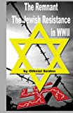 img - for The Remnant: The Jewish Resistance in WWII book / textbook / text book