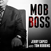 Mob Boss: The Life of Little Al D'arco, the Man Who Brought Down the Mafia (       UNABRIDGED) by Jerry Capeci, Tom Robbins Narrated by Michael Prichard