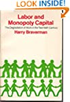 Labor and Monopoly Capital: The Degra...