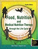 img - for Food, Nutrition and Medical Nutrition Therapy Through the Life Cycle by PUCKETT RUBY R (2009-01-06) book / textbook / text book