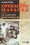 img - for Operacion masacre. La campana periodistica. Ed. critica de Roberto Ferro (Spanish Edition) book / textbook / text book