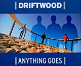 Driftwood Anything Goes