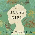 The House Girl | Tara Conklin