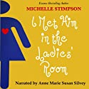 I Met Him in the Ladies' Room Audiobook by Michelle Stimpson Narrated by Anne Marie Susan Silvey