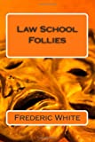 img - for Law School Follies book / textbook / text book