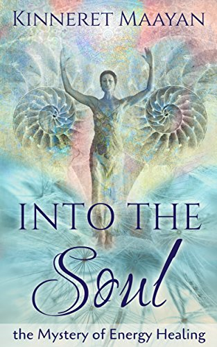 Into the Soul: The Mysteries of Spiritual Healing by Kinneret Maayan ebook deal