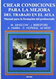 img - for Crear las condiciones para la mejora del trabajo en el aula : manual para la formaci n del profesorado book / textbook / text book