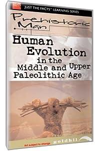 Just the Facts: Prehistoric Man: Human Evolution Upper Paleolithic [DVD]
