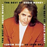The Best Of Eddie Money [Clean]