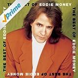 The Best Of Eddie Money [Clean]