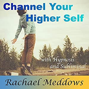Channel Your Higher Self with Hypnosis and Subliminal | [Rachael Meddows]