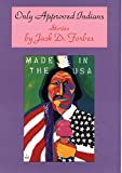 img - for Only Approved Indians: Stories (American Indian Literature and Critical Studies Series) book / textbook / text book