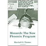 Monarch: The New Phoenix Programby Marshall Thomas
