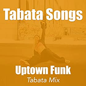 Amazon.com: Uptown Funk (Tabata Mix): Tabata Songs: MP3 Downloads