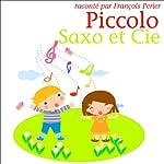 Piccolo, Saxo et Compagnie ou la petite histoire d'un grand orchestre | Jean Broussolle,André Popp
