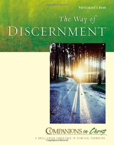 Companions in Christ: The Way of Discernment: Participant's Book