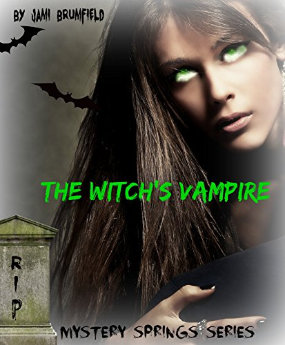 Jami Brumfield - The Witch's Vampire (New Adult Paranormal Romance) (Mystery Springs Series Book 1) (English Edition)