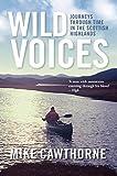 Wild Voices: Journeys Through Time in the Scottish Highlands