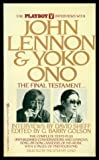 The Playboy Interviews with John Lennon & Yoko Ono: The Final Testament (0425059898) by Sheff, David