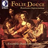 Folie Douce, Renaissance Improvisations