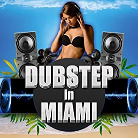 Dubstep in Miami