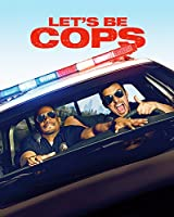 Let's Be Cops [HD]