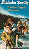The Gay Dolphin Adventure (0006903533) by SAVILLE, Malcolm