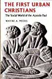 First Urban Christians: The Social World of the Apostle Paul