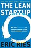 The Lean Startup: How Today's Entrepreneurs Use Continuous Innovation to Create Radically Successful Businesses, by Eric Ries (2011)