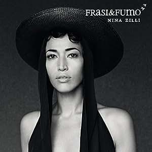 Nina Zilli - Frasi & Fumo By Nina Zilli (2015-02-24) - Amazon.com