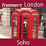 Frommer's London: Soho Walking Tour | Alexis Lipsitz Flippin