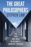 The Great Philosophers (1780877471) by Stephen Law