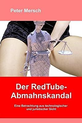 Der RedTube-Abmahnskandal: Eine Betrachtung aus technologischer und juristischer Sicht (German Edition)