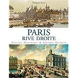 Paris Rive Droite : Petites histoires & grands secretspar Philippe Krief