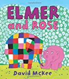 Elmer and Rose (Elmer Books)