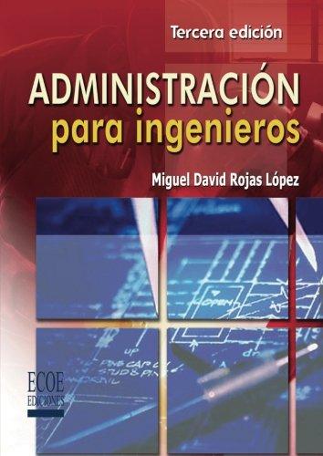 Administracion para Ingenieros  [Rojas, Miguel David] (Tapa Blanda)