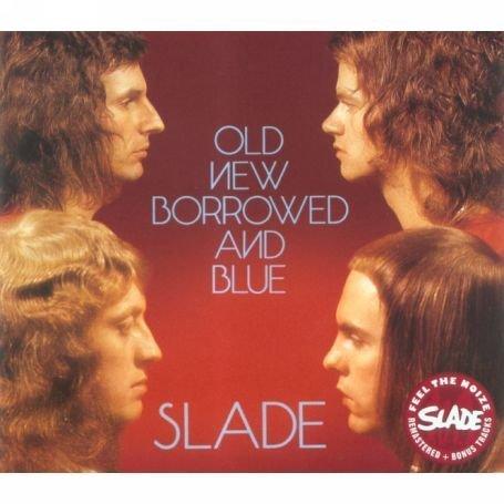 SLADE - Old New Borrowed & Blue - Zortam Music