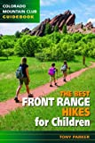 img - for Best Front Range Hikes for Children (Colorado Mountain Club Guidebooks) book / textbook / text book